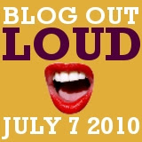 Blog Out Loud - July 7, 2010