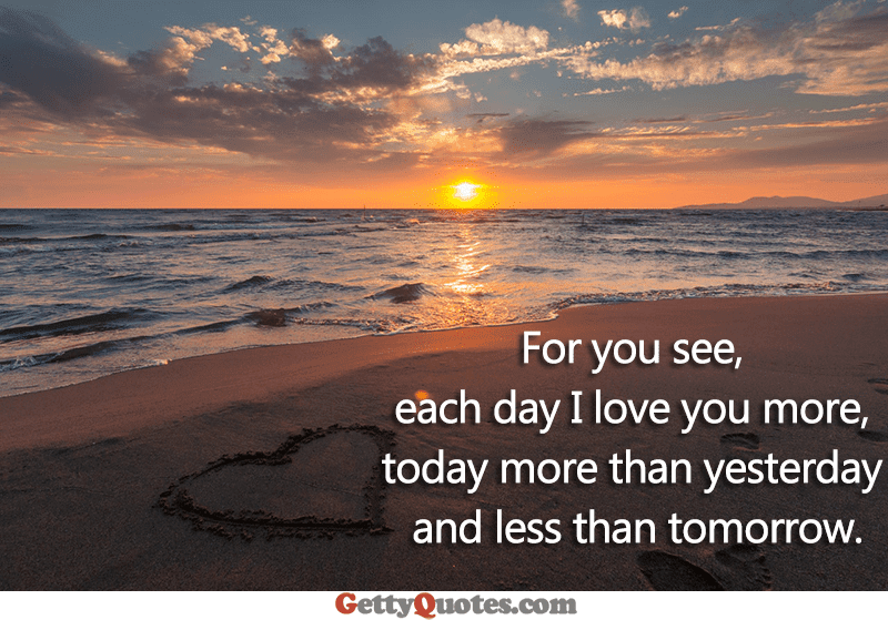Each Day I Love You More All The Best Quotes At Gettyquotes