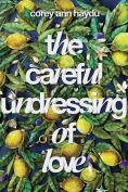 Title: The Careful Undressing of Love, Author: Corey Ann Haydu