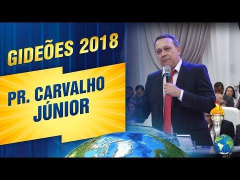 Pr. Carvalho Júnior - Gideões 2018