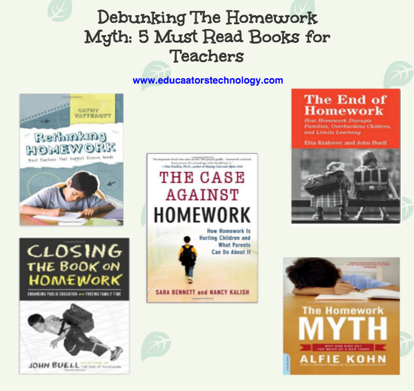 Debunking The Homework Myth: 4 Must Read Books for Teachers and Educators
