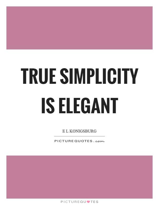 True Simplicity Is Elegant Picture Quotes