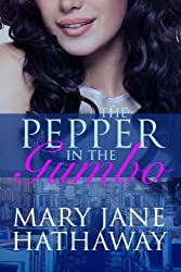 The Pepper In The Gumbo: (Cane River Romance Book One)