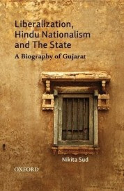 Buy Liberalization, Hindu Nationalism And The State: A Biography Of Gujarat: Book