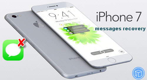 How To Recover Deleted Text Messages From iPhone 7?