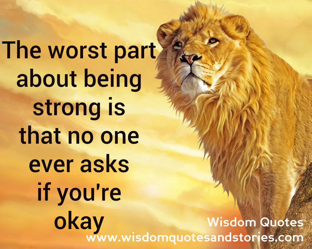Worst Part About Being Strong Wisdom Quotes Stories