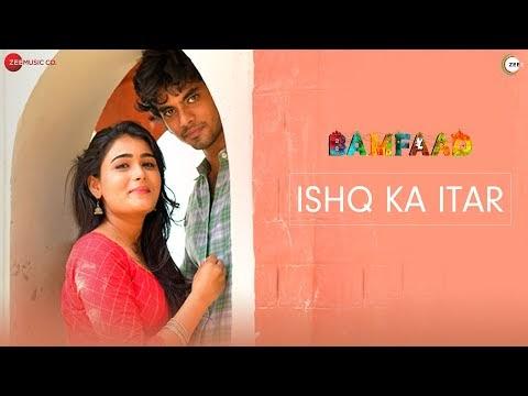Ishq ka itar lyrics - bamfaad | Vishal Mishra