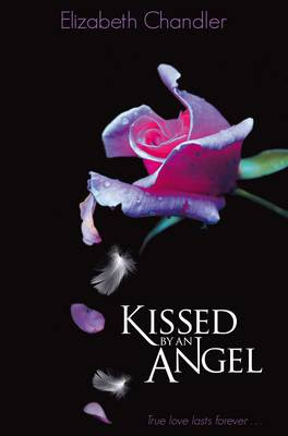 http://openbooksociety.com/wp-content/uploads/2012/11/kissed-by-an-angel-elizabeth-chandler.jpg
