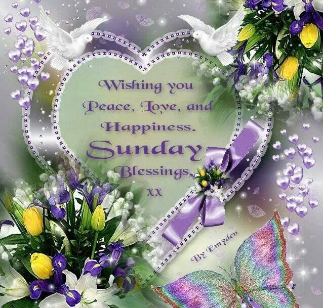 Wishing You Peace Love And Happiness Sunday Blessings Pictures