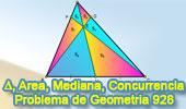 Problema de Geometría 928 (English ESL): Triangulo, Mediana, Punto Medio, Cevianas Concurrentes, Áreas