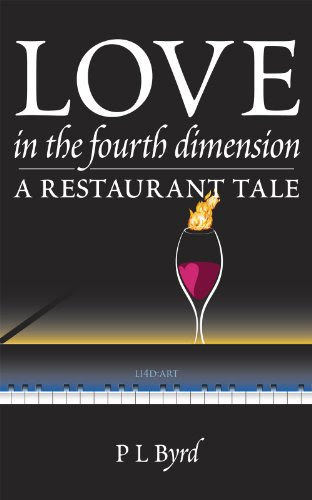 Love in the Fourth Dimension: A Restaurant Tale by PL Byrd