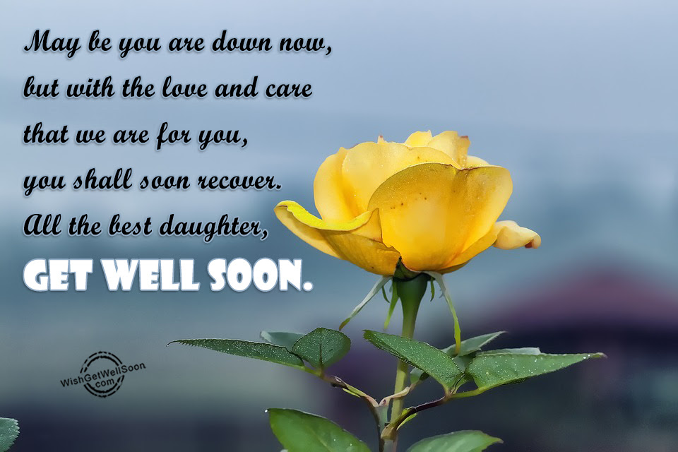 Get Well Soon Wishes For Daughter Pictures Images