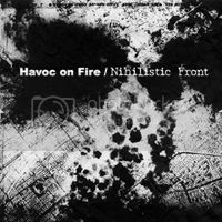 havoc on fire / nihilistic front