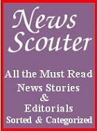 News Scouter 'Must read' news stories, editorials and analysis from around the world. Regular updates