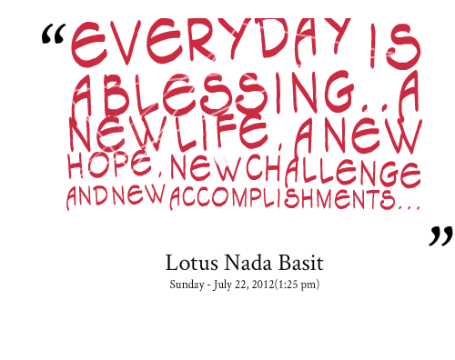 Everyday Is A Blessing Challenge Quote Quotespicturescom