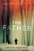 The Father: Made in Sweden, Part I - Anton Svensson,Elizabeth Clark Wessel