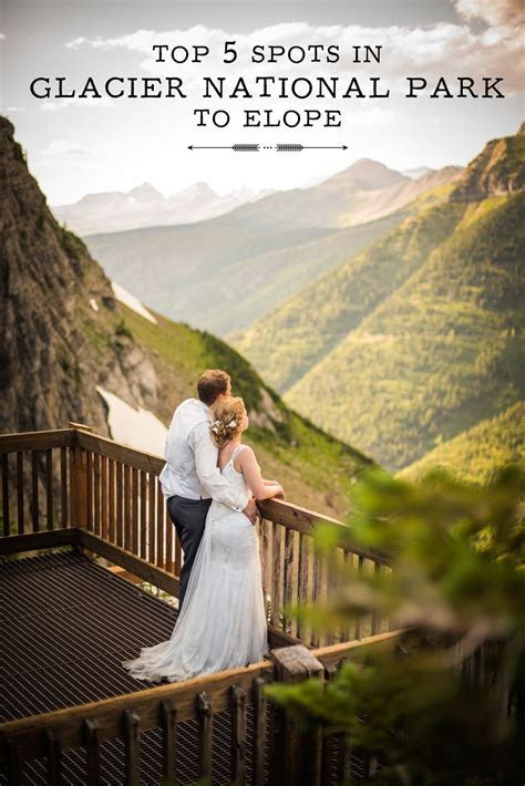 Top 5 Spots in Glacier National Park to Elope   Parks