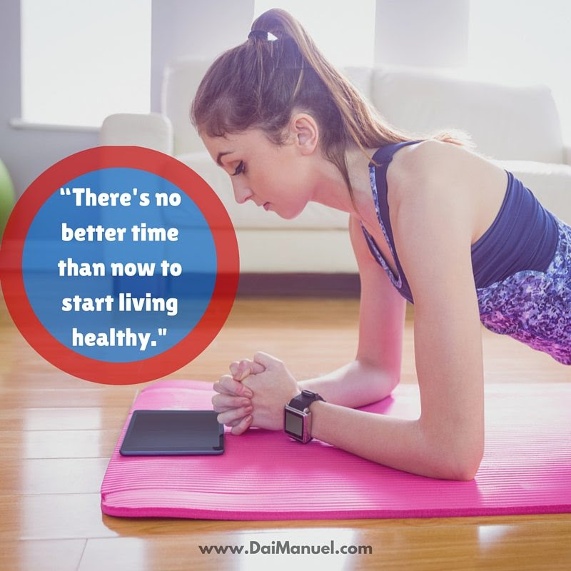 There's no better time than now to start living healthy
