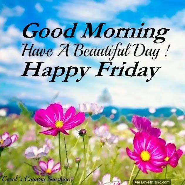 Good Morning Happy Friday Photos | The Random Vibez