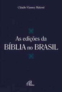 Cláudio Vianney Malzoni, As edições da Bíblia no Brasil