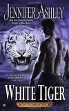 White Tiger (A Shifter's Unbound Novel) - Jennifer Ashley
