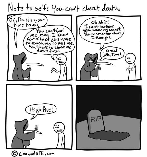 Cheating death.