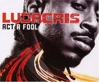 Black Hits - Ludacris - Act A Fool