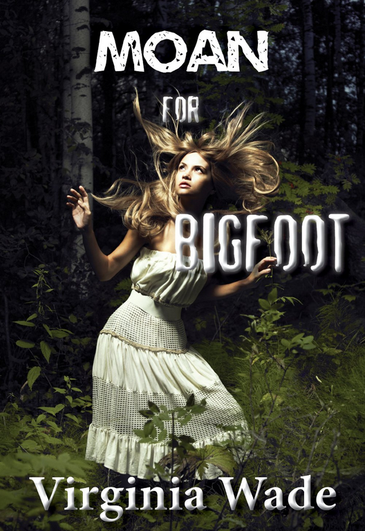 Moan for Bigfoot