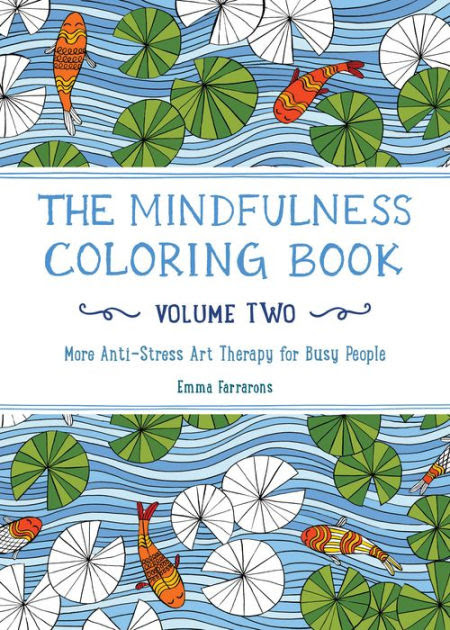 The Mindfulness Coloring Book - Volume Two: More Anti ...