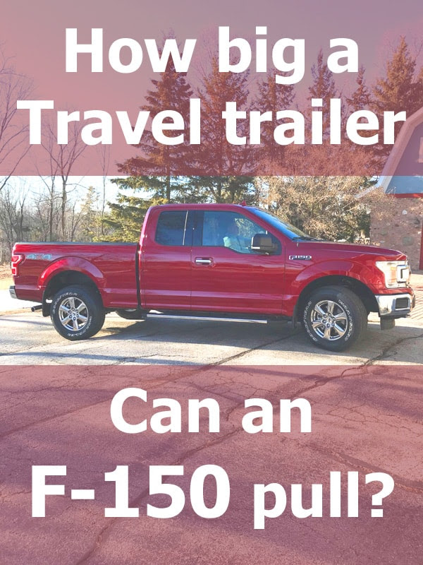How Big A Travel Trailer Can An F 150 Pull Vehicle Hq