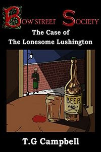 The Case of The Lonesome Lushington by T. G. Campbell