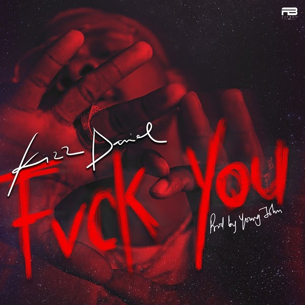 DOWNLOAD MP3: Kizz Daniel x Qdot x Chinko Ekun x CDQ x Sarkodie x Young John – Fvck You