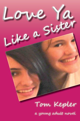 Love Ya Like a Sister, a realistic young adult novel