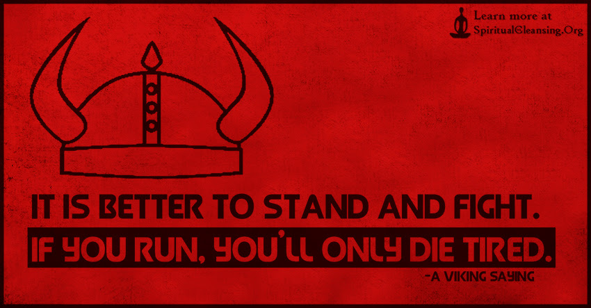 It Is Better To Stand And Fight If You Run Youll Only Die Tired