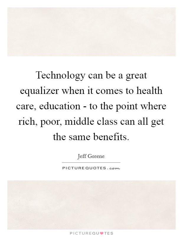 Technology Can Be A Great Equalizer When It Comes To Health