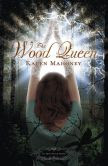 The Wood Queen (Iron Witch Series #2)