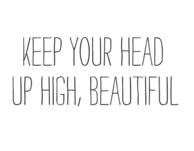 Keep Your Head Up High Beautiful Pictures Photos And Images For