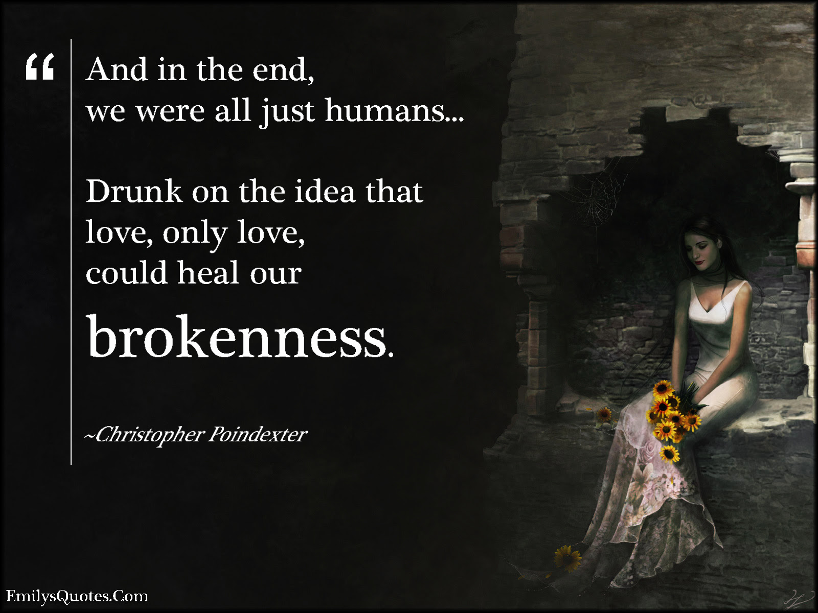 sad love brokenness amazing Christopher Poindexter ""