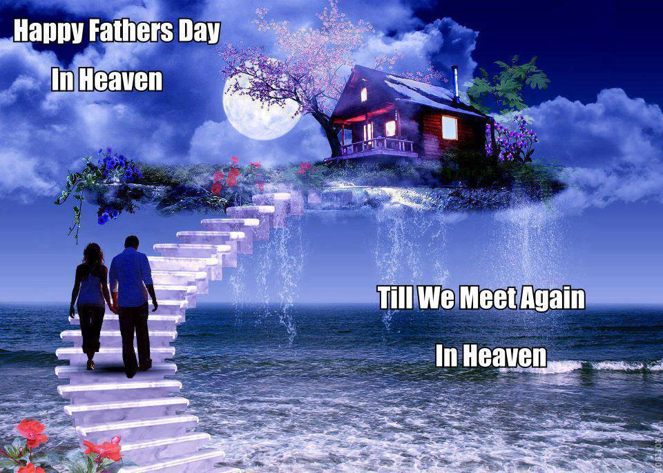 Quotes About Fathers Day In Heaven 13 Quotes