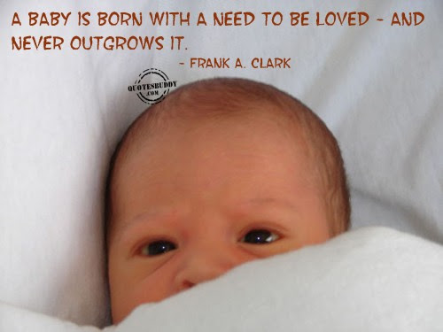 The Best Baby Quote Baby Is Born With A Need To Be Loved