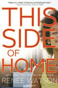 Title: This Side of Home, Author: Renee Watson