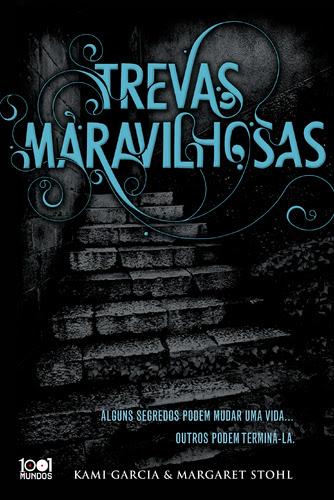 Trevas Maravilhosas de Kami Garcia e Margareth Stohl