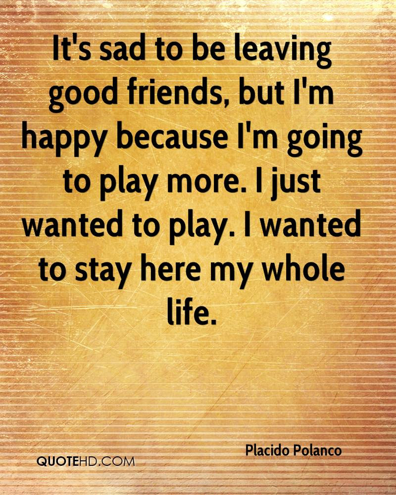 Quotes About Leaving Good Friends 17 Quotes