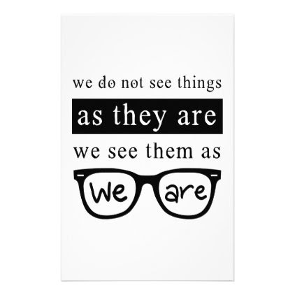 We Do Not See Things As They Are Stationery