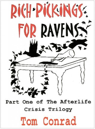 Rich Pickings For Ravens (The Afterlife Crisis Trilogy #1)