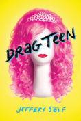Title: Drag Teen, Author: Jeffery Self