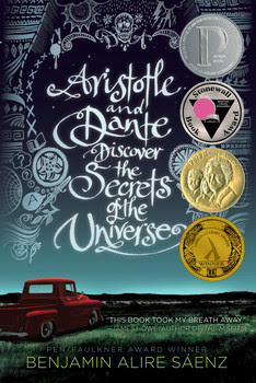 Aristotle and Dante Discover the Secrets of the Universe - See more at: http://books.simonandschuster.com/Aristotle-and-Dante-Discover-the-Secrets-of-the-Universe/Benjamin-Alire-Saenz/9781442408937#sthash.RU5btvpm.dpuf