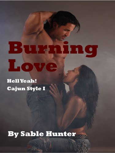 Burning Love (Hell Yeah! Cajun Style) by Sable Hunter