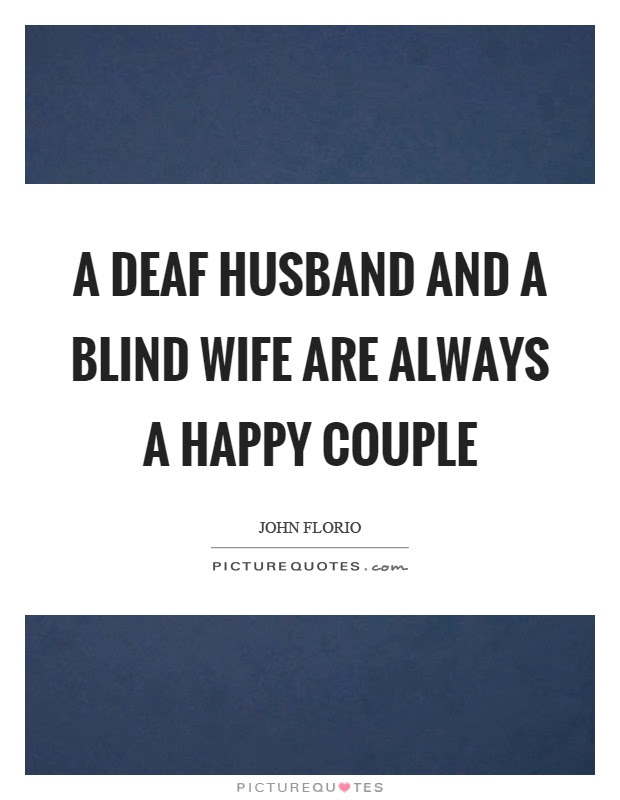 A Deaf Husband And A Blind Wife Are Always A Happy Couple Picture