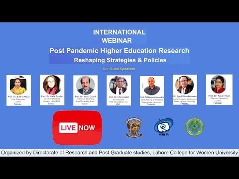 International Webinar Post Pandemic Higher Education Research Reshaping Strategies & Policies LCWU